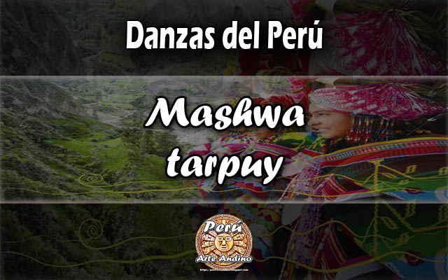 historia de la danza mashwa tarpuy