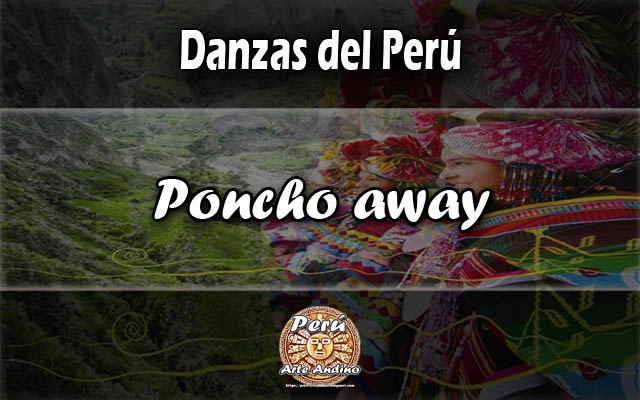 danza poncho away de cusco