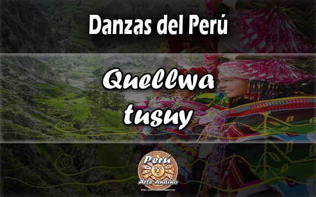 reseña historica de la danza quellwa tusuy