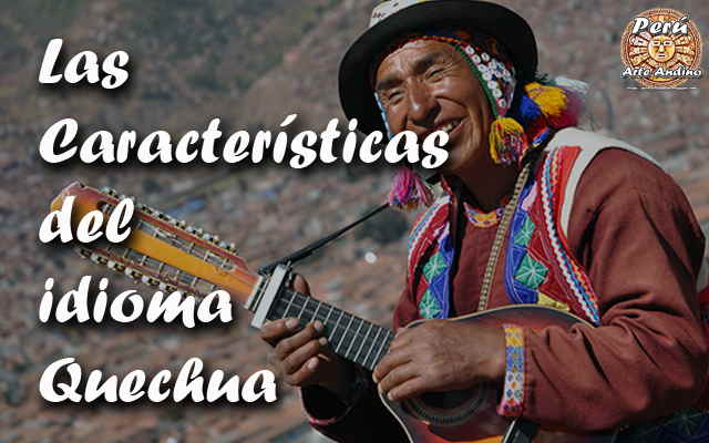 caracteristicas del idioma quechua