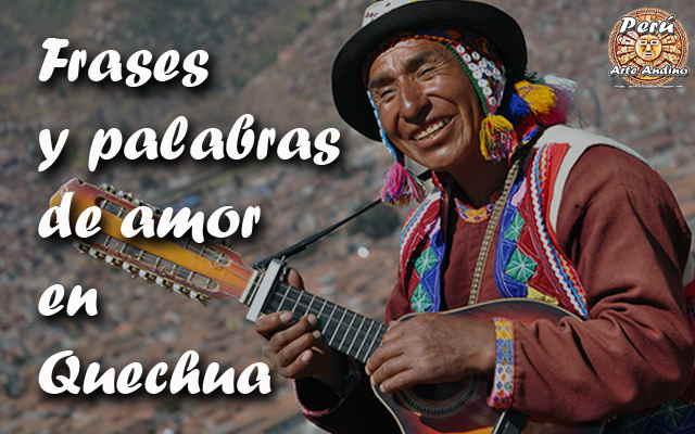 frases y palabras de amor en idioma quechua
