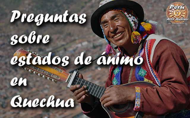 preguntas sobre los estados de animo en quechua