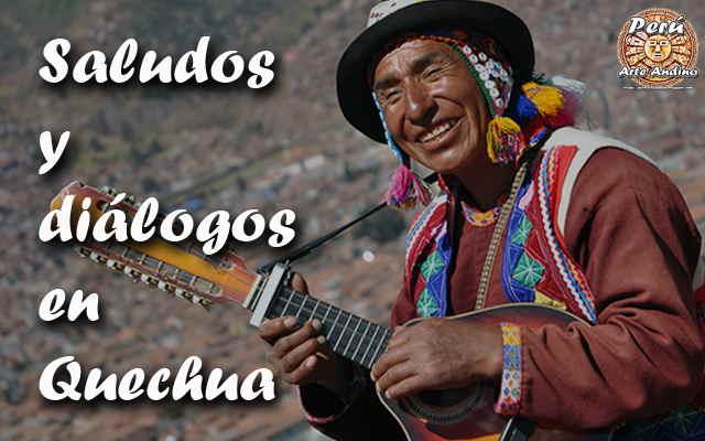 saludos y diálogos en quechua