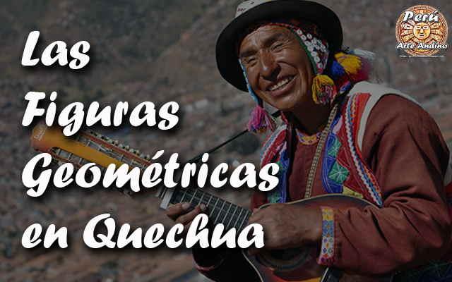 las figuras geometricas en quechua